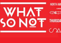 WHAT SO NOT – CDN TOUR (KEL)