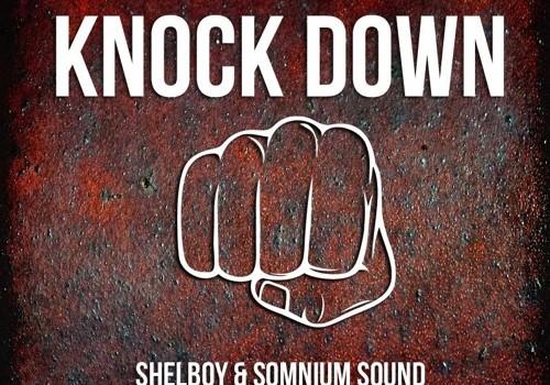 Shelboy & Somnium Sound – Knock Down [Free Download]