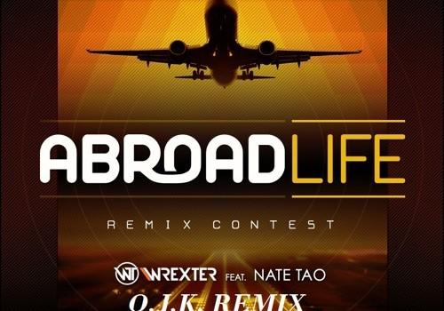 ABROADLIFE – Wrexter ft. Nate Tao (O.J.K. Remix) [Free Download]