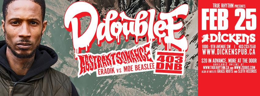 D Double E (UK) + Abstrakt Sonance + 403 DnB (Calgary)