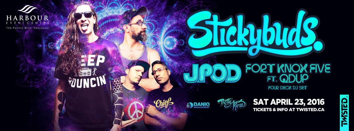 Stickybuds w/ Jpod + Fort Knox Five & Qdup at Harbour Event Centre