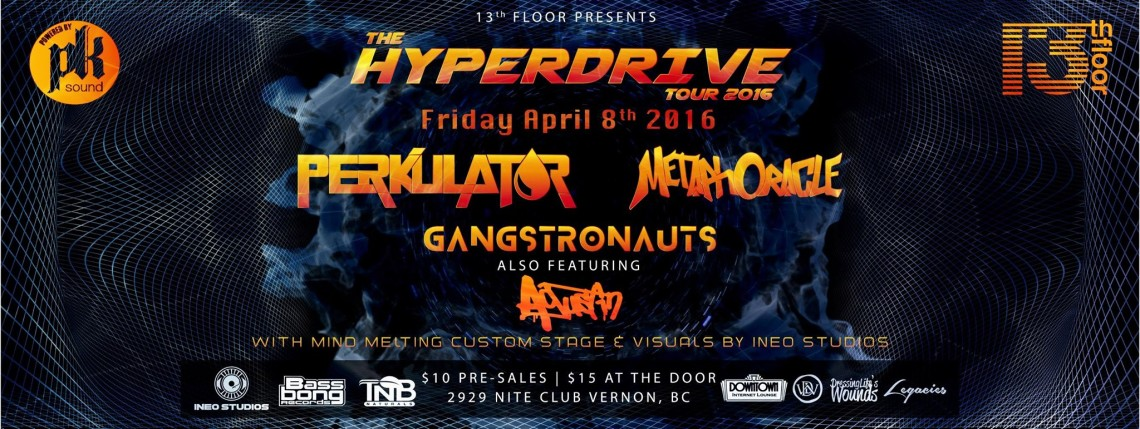 THE HYPERDRIVE TOUR – Perkulator, MetaphOracle, Gangstronauts, Agustin