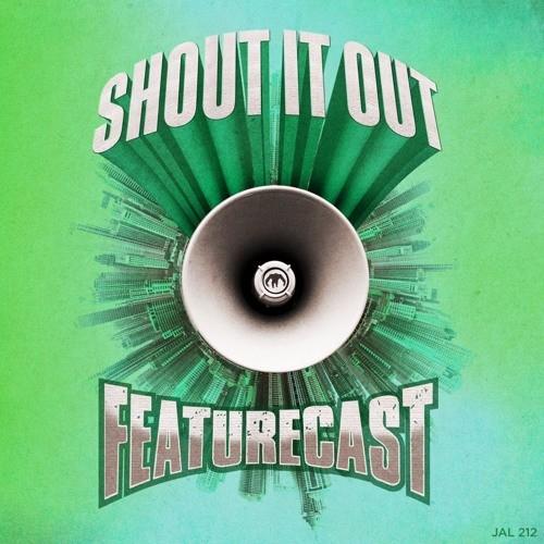 Featurecast – Shout It Out (Album Preview)