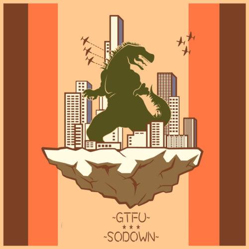 GTFU and get down, SoDown!