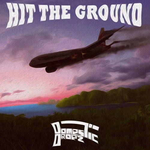 Domestic Dropz – Hit The Ground [Free Download]