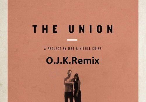 The Union – You hear us (O.J.K.Remix) [Free Download]