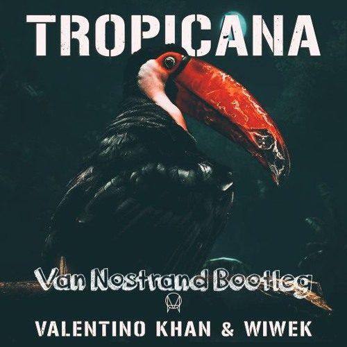 Valentino Khan & Wiwek – Tropicana (Van Nostrand Bootleg) [Free Download]