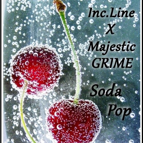 Inc.Line X Majestic Grime – Soda Pop [Free Download]